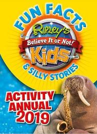 Ripley's Fun Facts & Silly Stories Activity Annual 2019 by RIPLEY