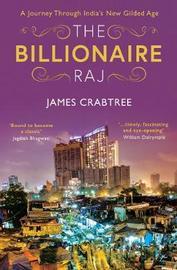 The Billionaire Raj by James Crabtree