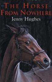 The Horse from Nowhere by Jenny Hughes image