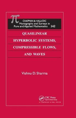 Quasilinear Hyperbolic Systems, Compressible Flows, and Waves by Vishnu D. Sharma image