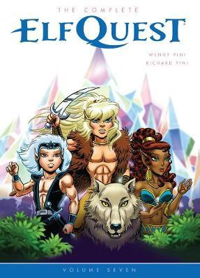 The Complete Elfquest Volume 7 by Richard Pini