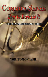 Common Sense - How to Exercise It. Simple Wisdom for Daily Use. by . Yoritomo-Tashi image