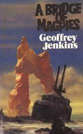A Bridge of Magpies by Geoffrey Jenkins
