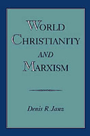 World Christianity and Marxism by Denis R. Janz image