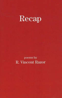 Recap by R. Vincent Razor