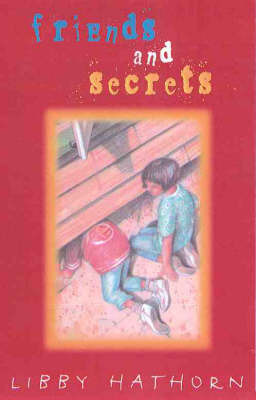 Friends and Secrets by Libby Harthorn