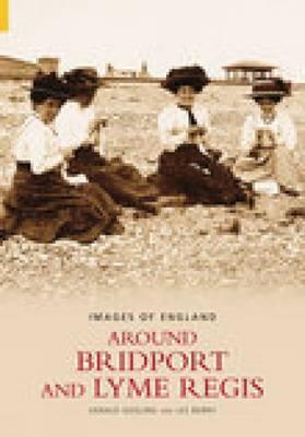 Around Bridport & Lyme Regis by Gerald Gosling