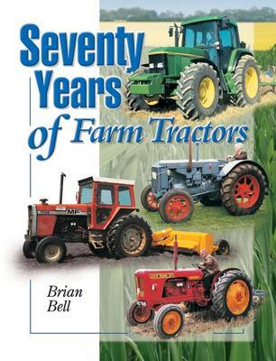 Seventy Years of Farm Tractors by Brian Bell image
