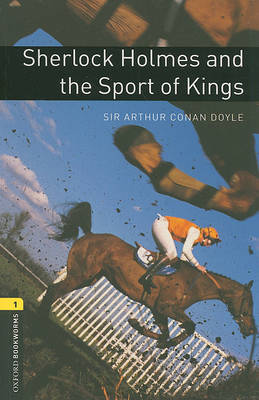 Oxford Bookworms Library: Level 1:: Sherlock Holmes and the Sport of Kings by Arthur Conan Doyle image