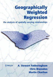 Geographically Weighted Regression by A.Stewart Fotheringham