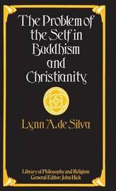The Problem of the Self in Buddhism and Christianity by Lynn A. Silva image
