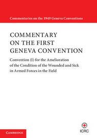 Commentaries on the 1949 Geneva Conventions by International Committee of the Red Cross