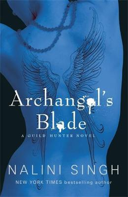 Archangel's Blade (Guild Hunter #4) UK Ed. by Nalini Singh image