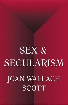 Sex and Secularism by Joan Wallach Scott image