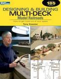 Designing & Building Multi-Deck Model Railroads by Tony Koester