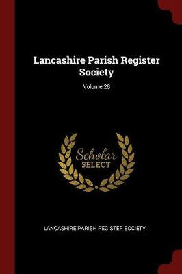 Lancashire Parish Register Society; Volume 28 image