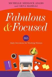 FABULOUS AND FOCUSED by Michelle Medlock Adams