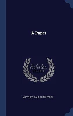 A Paper by Matthew Calbraith Perry