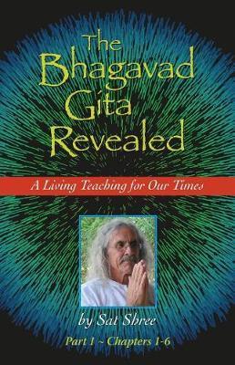 The Bhagavad Gita Revealed by Sat Shree