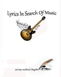 Lyrics in Search of Music by Vincent J Kelly