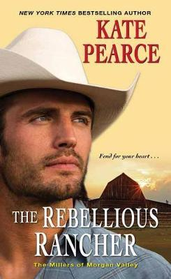 Rebellious Rancher by Kate Pearce