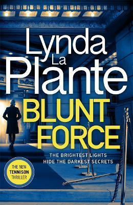 Blunt Force by Lynda La Plante
