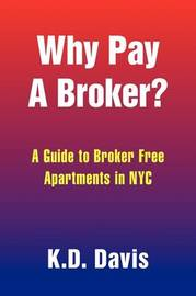 Why Pay a Broker? by K.D. Davis