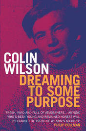 Dreaming To Some Purpose by Colin Wilson image