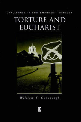 Torture and Eucharist by William T Cavanaugh image