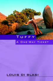 Tuffy a One Way Ticket by Louis Di Blasi