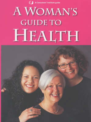 A Woman's Guide to Health by Consumer's Institute image
