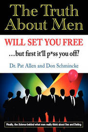 The Truth about Men Will Set You Free by Dr Pat Allen