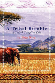 A Tribal Rumble by Peter Riva