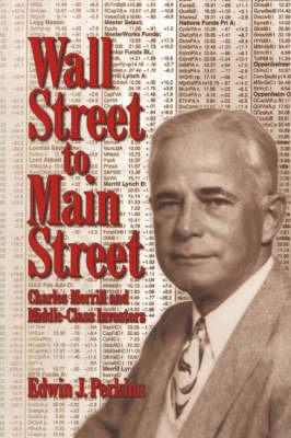Wall Street to Main Street by Edwin J Perkins