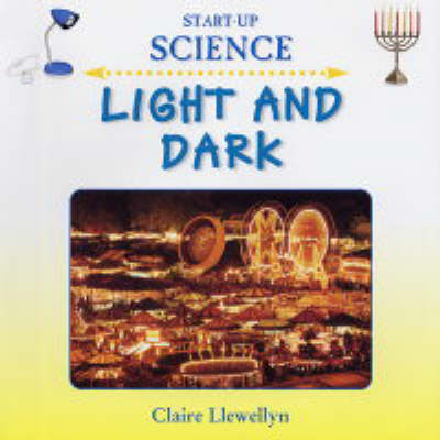 Light and Dark by Claire Llewellyn