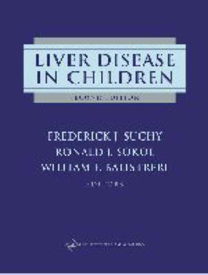 Liver Disease in Children by Frederick J. Suchy