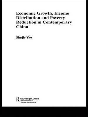 Economic Growth, Income Distribution and Poverty Reduction in Contemporary China by Shujie Yao image