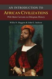 An Introduction to African Civilizations by Willis Nathaniel Huggins