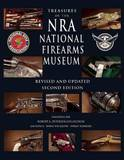 Treasures of the Nra National Firearms Museum: Revised and Updated Second Edition by Jim Supica