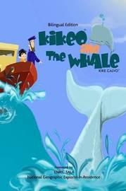 Kikeo and The Whale . A Dual Language Book for Children ( English - Spanish Bilingual Edition ) by Kike Calvo