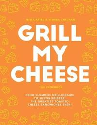 Grill My Cheese by Nisha Patel