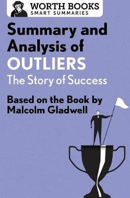 Summary and Analysis of Outliers: The Story of Success by Worth Books