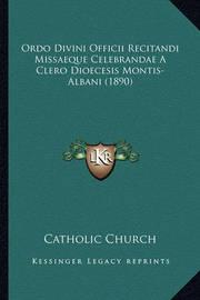 Ordo Divini Officii Recitandi Missaeque Celebrandae a Clero Dioecesis Montis-Albani (1890) by Catholic Church
