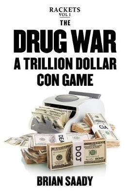 The Drug War by Brian Saady
