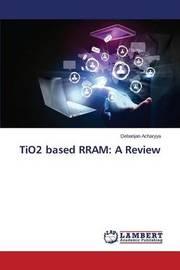 Tio2 Based Rram by Acharyya Debanjan