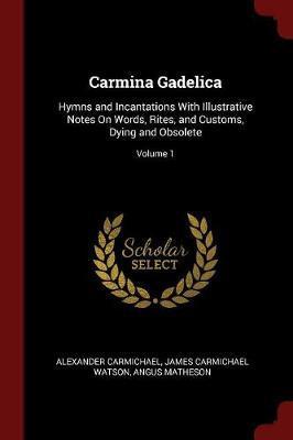 Carmina Gadelica by Alexander Carmichael