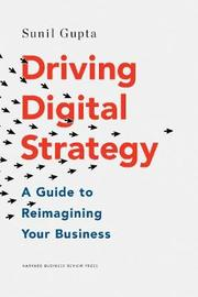 Driving Digital Strategy by Sunil Gupta