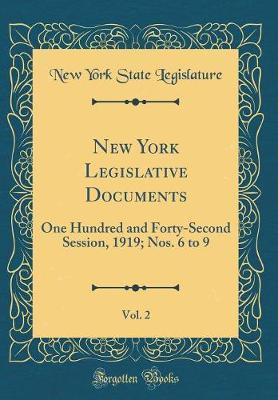 New York Legislative Documents, Vol. 2 by New York (State ). Legislature