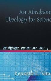 An Abrahamic Theology for Science by Kenneth L Vaux image