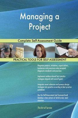 Managing a Project Complete Self-Assessment Guide by Gerardus Blokdyk image